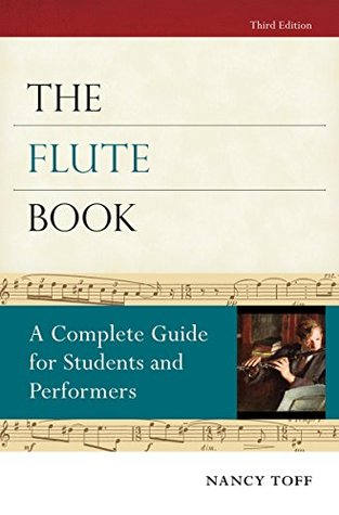 The Flute Book: A Complete Guide for Students and Performers BookReview