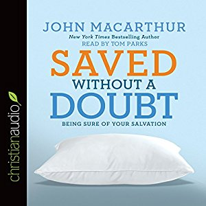 Saved Without a Doubt: Being Sure of Your Salvation AudiobookReview