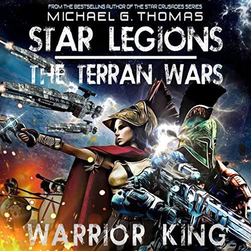 Warrior King Star Legions: The Terran Wars AudiobookReview