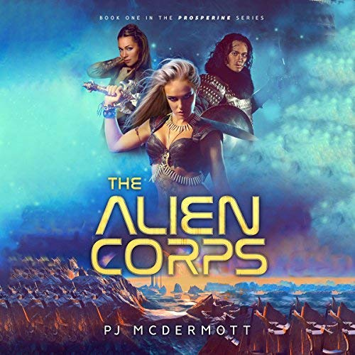 The Alien Corps Book 1 Prosperine Series Audiobook Review