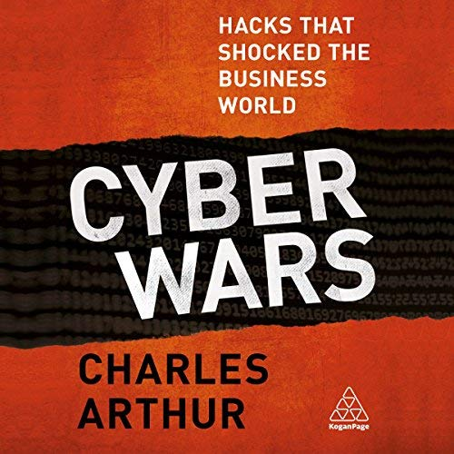 Cyber Wars: Hacks That Shocked the Business World AudiobookReview