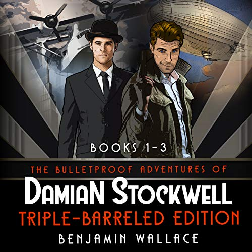 The Bulletproof Adventures of Damian Stockwell: Triple-Barreled Edition AudiobookReview