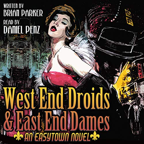 West End Droids and East End Dames Book 3 Easytown Audiobook Review